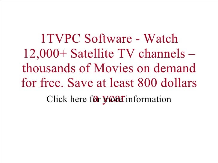 1 tvpc software watch 12000 satellite tv channels