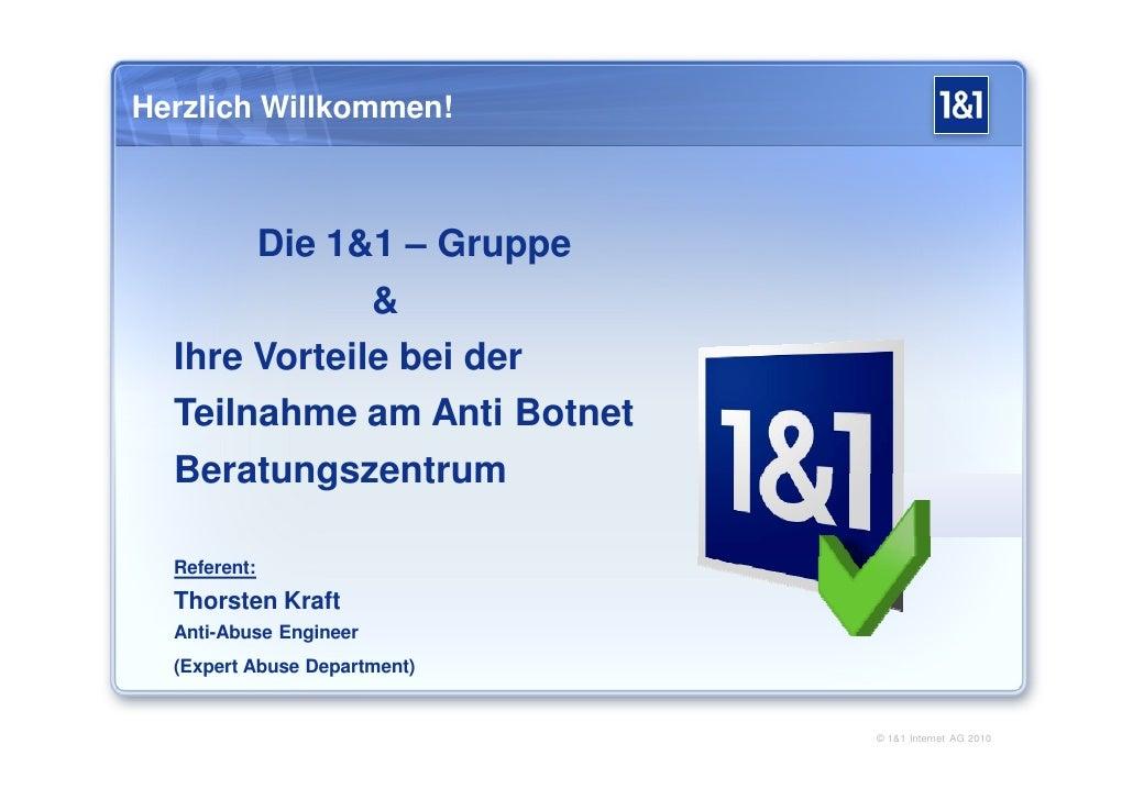 Herzlich Willkommen!           Die 1&1 – Gruppe               &   Ihre Vorteile bei der   Teilnahme am Anti Botnet   Berat...