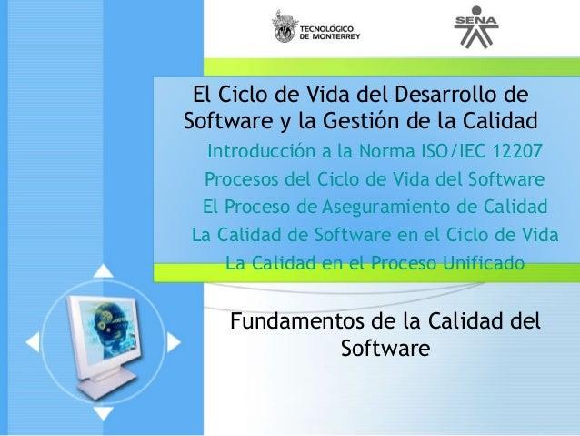 Fundamentos de la Calidad del Software El Ciclo de Vida del Desarrollo de Software y la Gestión de la Calidad Introducción...