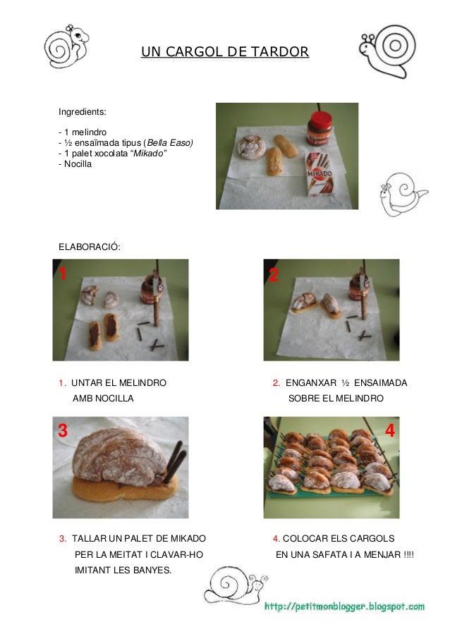 """UN CARGOL DE TARDORIngredients:- 1 melindro- ½ ensaïmada tipus (Bella Easo)- 1 palet xocolata """"Mikado""""- NocillaELABORACIÓ:..."""