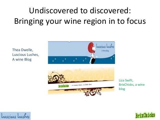 Undiscovered to discovered: Bringing your wine region in to focusThea Dwelle,Luscious Lushes,A wine Blog                  ...