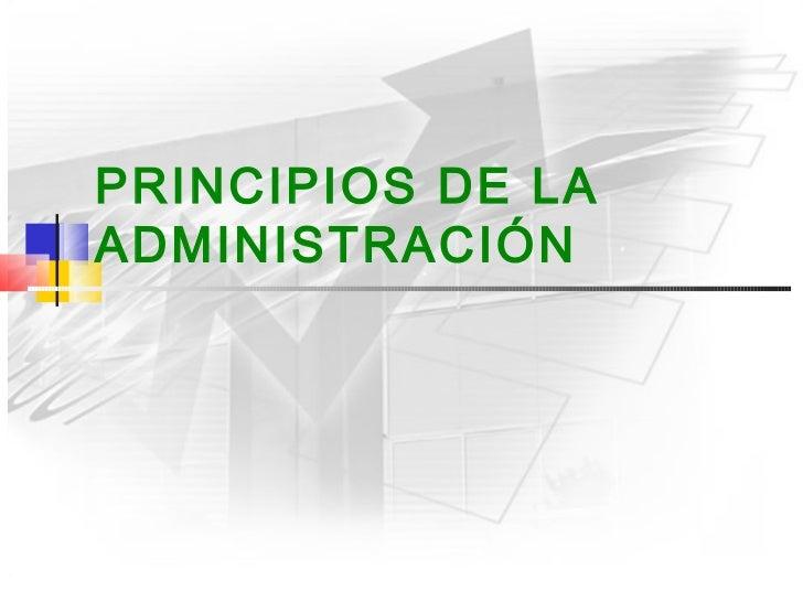 PRINCIPIOS DE LAADMINISTRACIÓN