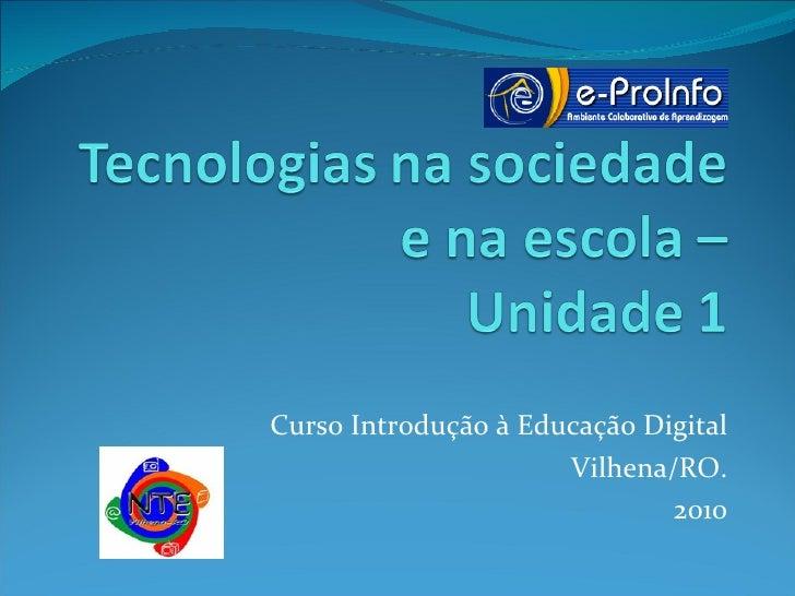 Curso Introdução à Educação Digital Vilhena/RO. 2010