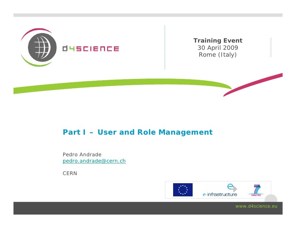 Training Event                              30 April 2009                              Rome (Italy)     Part I – User and ...