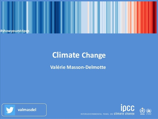 Climate Change Valérie Masson-Delmotte valmasdel #showyourstripes
