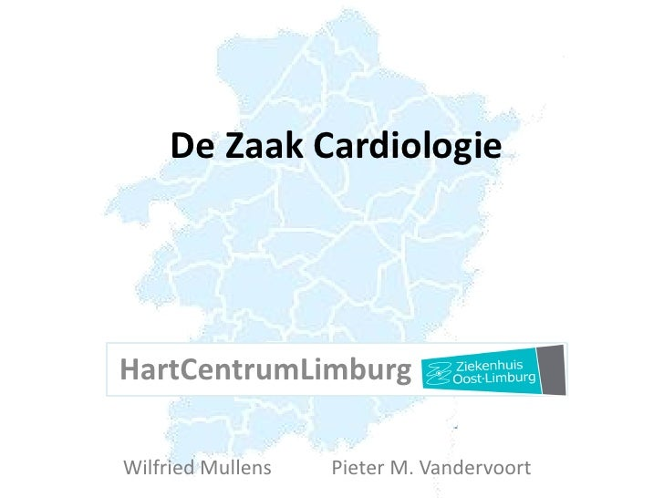 De Zaak CardiologieHartCentrumLimburgWilfried Mullens   Pieter M. Vandervoort