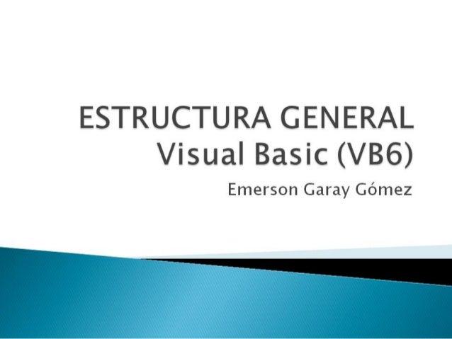 Estructura General VB6
