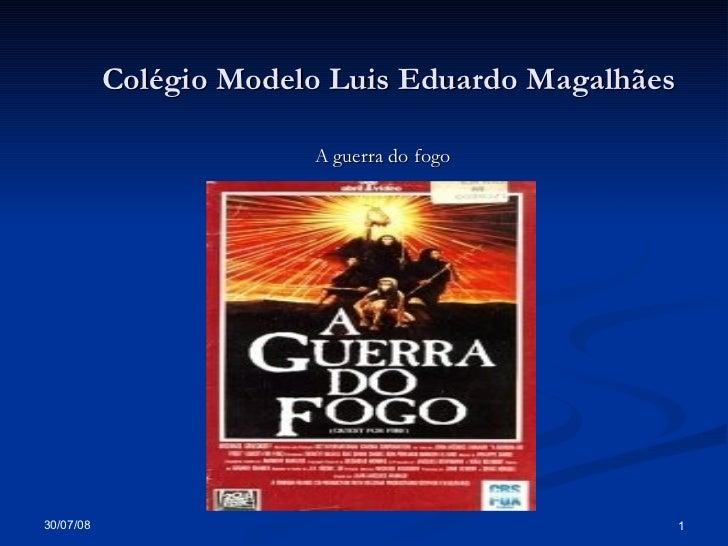 Colégio Modelo Luis Eduardo Magalhães A guerra do fogo Santo Antonio de Jesus-Ba