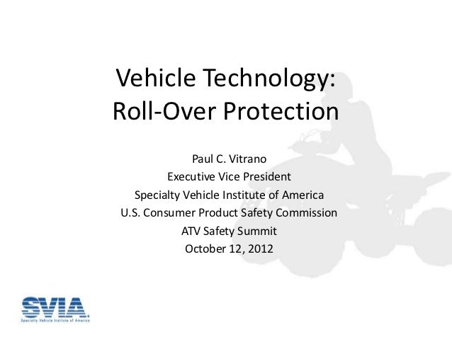 Vehicle Technology:Roll-Over Protection             Paul C. Vitrano         Executive Vice President  Specialty Vehicle In...