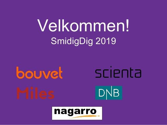 Velkommen! SmidigDig 2019