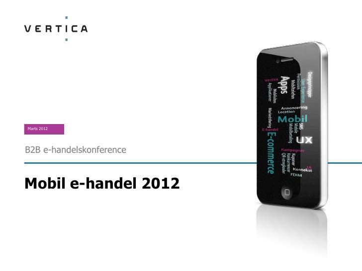 Marts 2012B2B e-handelskonferenceMobil e-handel 2012