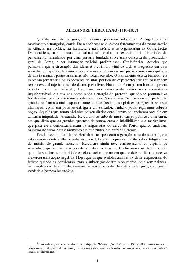 ALEXANDRE HERCULANO (1810-1877)      Quando um dia a geração moderna procurou relacionar Portugal com omovimento estrangei...