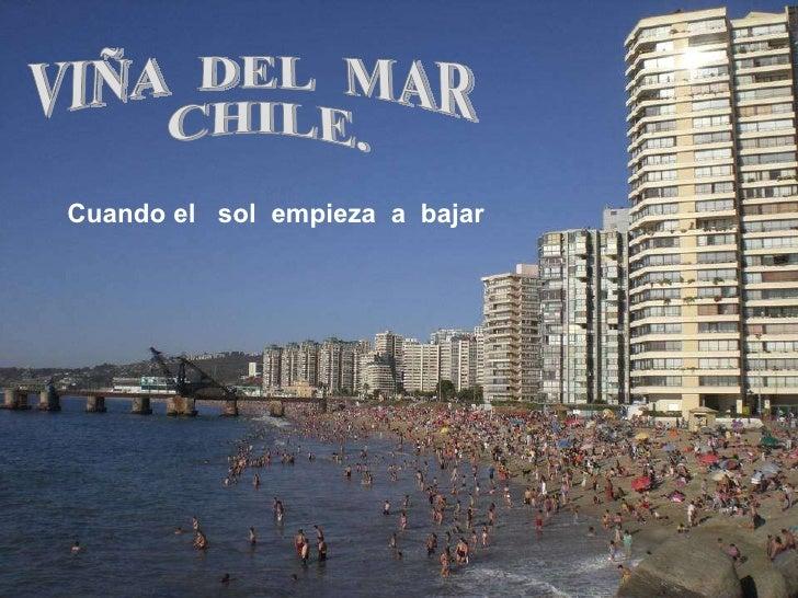 VIÑA  DEL  MAR CHILE. Cuando el  sol  empieza  a  bajar