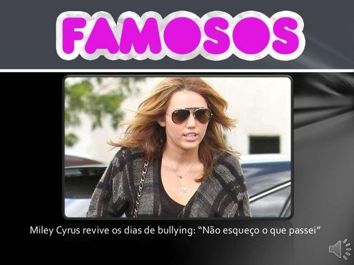 """Miley Cyrus revive os dias de bullying: """"Não esqueço o que passei""""<br />"""