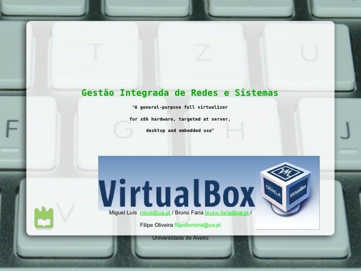 """Gestão Integrada de Redes e Sistemas              """"A general-purpose full virtualizer             for x86 hardware, target..."""