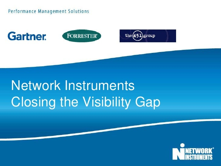 Network Instruments Closing the Visibility Gap