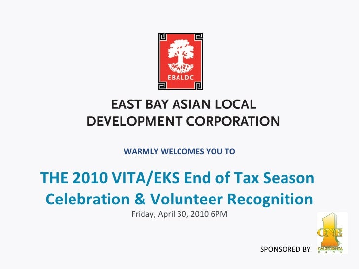WARMLY WELCOMES YOU TO<br />THE 2010 VITA/EKS End of Tax Season <br />Celebration & Volunteer Recognition<br />Friday, Apr...