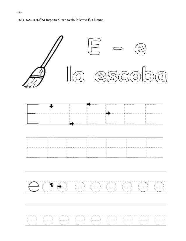 JGG INDICACIONES: Repasa el trazo de la letra E. Ilumina.