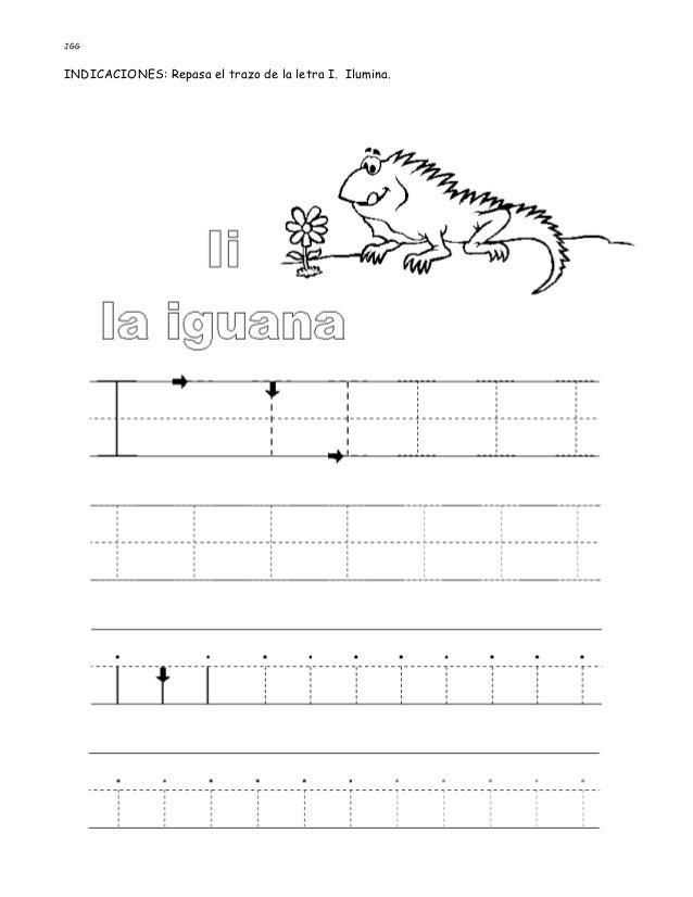 JGG INDICACIONES: Repasa el trazo de la letra I. Ilumina.