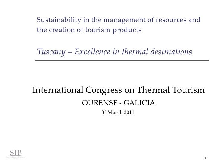 Sustainability in the management of resources and the creation of tourism products Tuscany – Excellence in thermal destina...