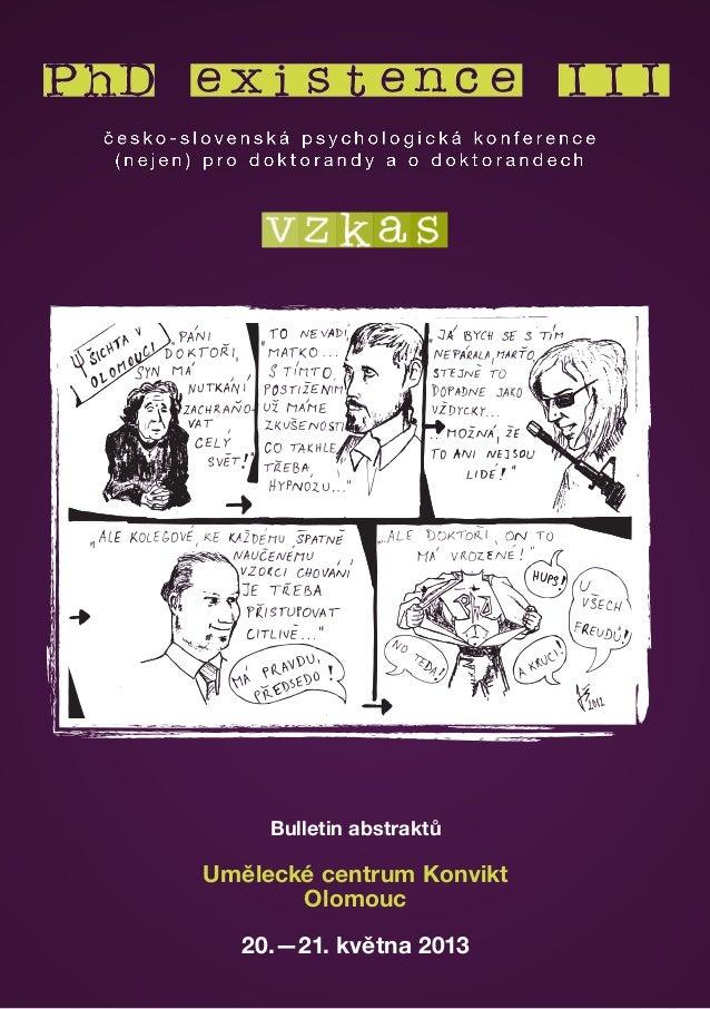 Bulletin abstraktùUmìlecké centrum KonviktOlomouc20.—21. kvìtna 2013