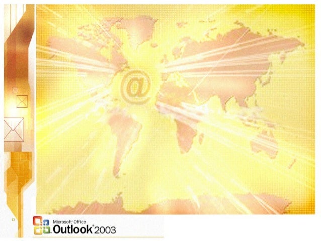 Microsoft OfficeMicrosoft Office Outlook 2003Outlook 2003 your instructor: matthew wyllyamz m.wyllyamz@gmail.com www.freeu...