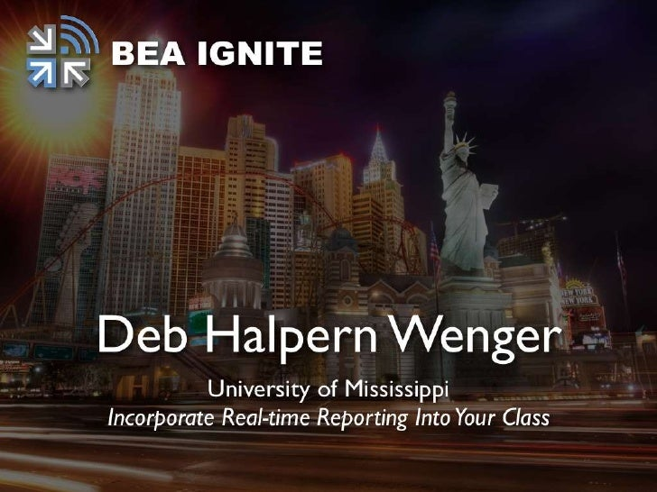 Real-Time Reporting       DEB WENGER UNIVERSITY OF MISSISSIPPI