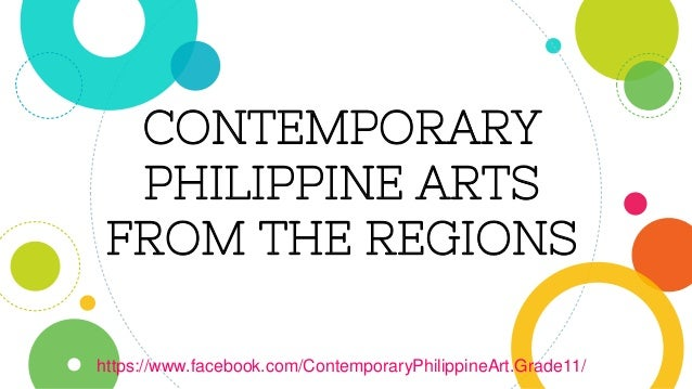 CONTEMPORARY PHILIPPINE ARTS FROM THE REGIONS https://www.facebook.com/ContemporaryPhilippineArt.Grade11/