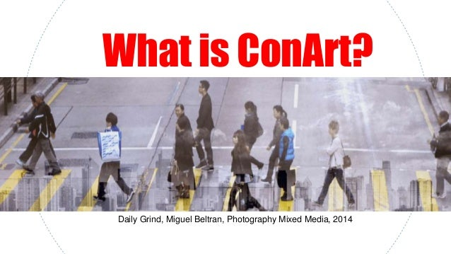 What is ConArt? Daily Grind, Miguel Beltran, Photography Mixed Media, 2014