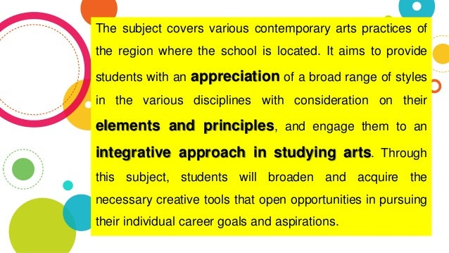 The subject covers various contemporary arts practices of the region where the school is located. It aims to provide stude...