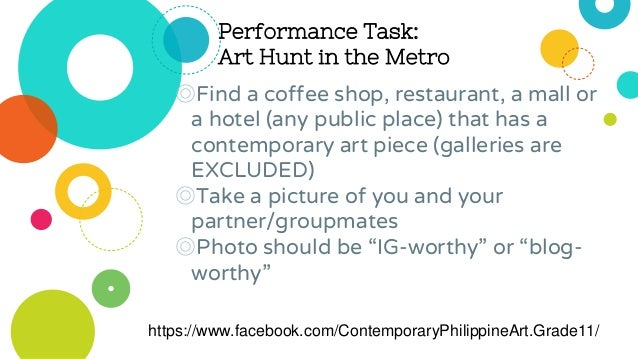 Performance Task: Art Hunt in the Metro ◎Submit it on a ¼ sized illustration board CREATIVELY ◎You and your groupmates wil...
