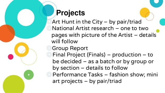 Projects ◎Art Hunt in the City – by pair/triad ◎National Artist research – one to two pages with picture of the Artist – d...