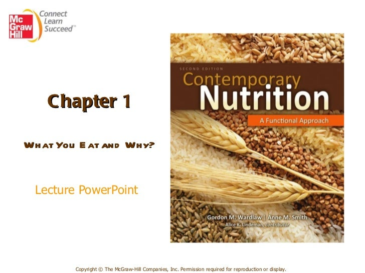 Chapter 1 What You Eat and Why? Lecture PowerPoint   Copyright © The McGraw-Hill Companies, Inc. Permission required for r...