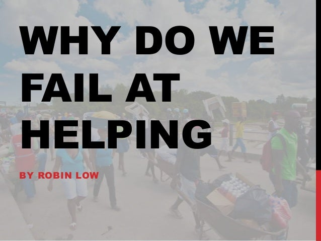 WHY DO WEFAIL ATHELPINGBY ROBIN LOW