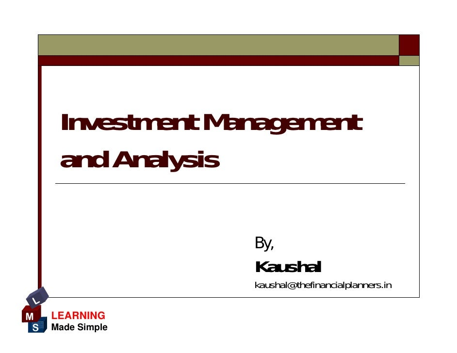 investment management study guide Investment management is the business of investing other people's money it is the buy side of the broader financial industry investment managers, sometimes called asset managers or money managers, put their clients' money to work in common stocks (equities), bonds and other fixed-income securities, commodities, or a combination of any of these.