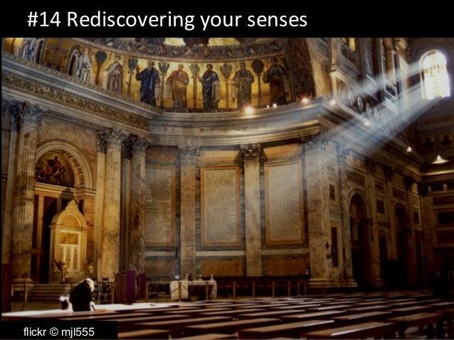 #14 Rediscovering your senses  flickr © mjl555
