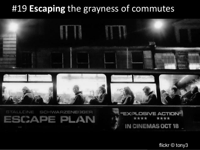 #19 Escaping the grayness of commutes  flickr © tony3