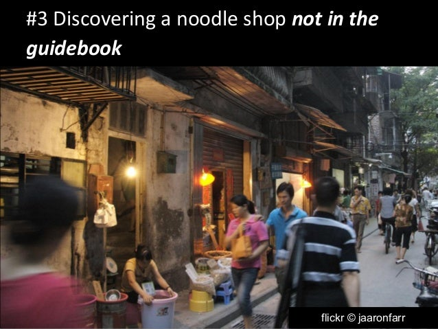 #3 Discovering a noodle shop not in the  guidebook  flickr © jaaronfarr