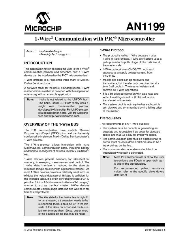 AN1199 1-Wire® Communication with PIC® Microcontroller Author:  Sashavalli Maniyar Microchip Technology Inc.  INTRODUCTION...
