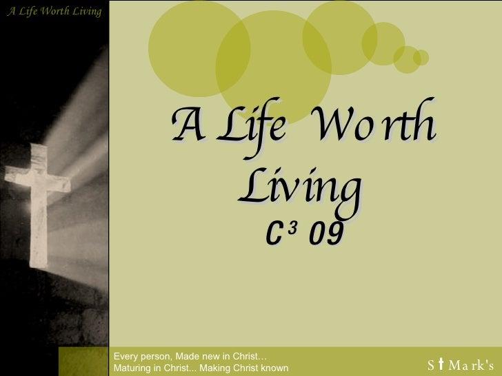A Life Worth Living C 3  09