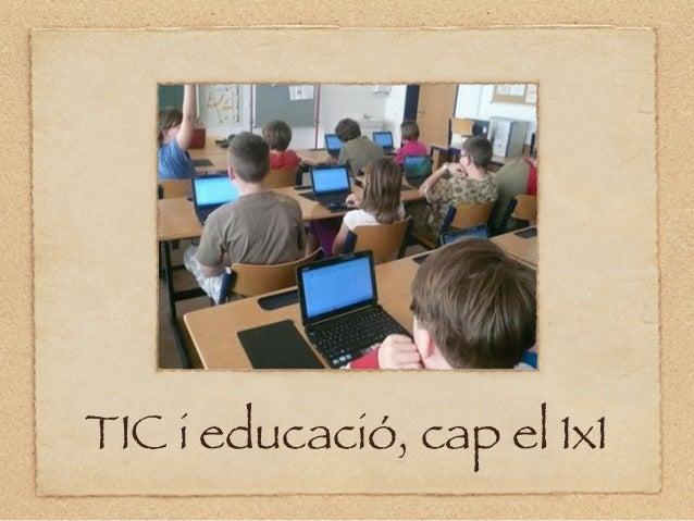 TIC i educació, cap el 1x1