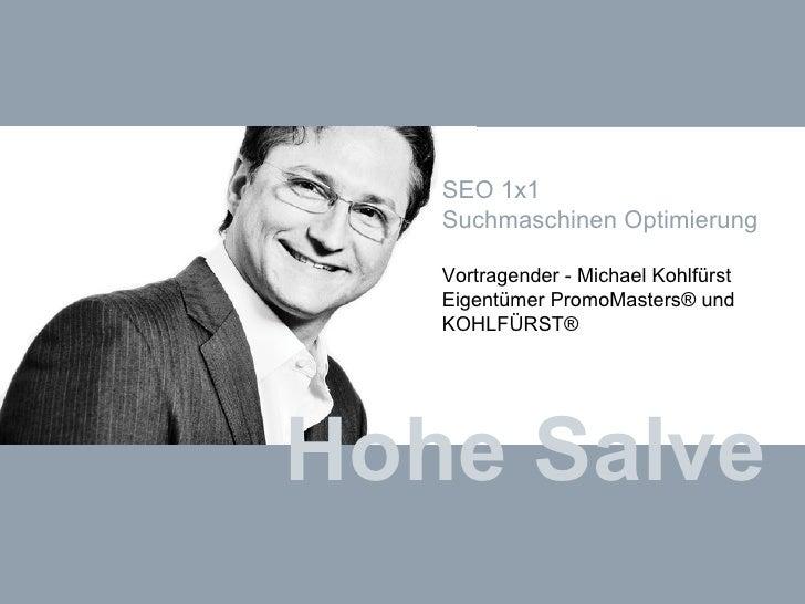 Hohe Salve SEO 1x1  Suchmaschinen Optimierung Vortragender - Michael Kohlfürst Eigentümer PromoMasters® und KOHLFÜRST®