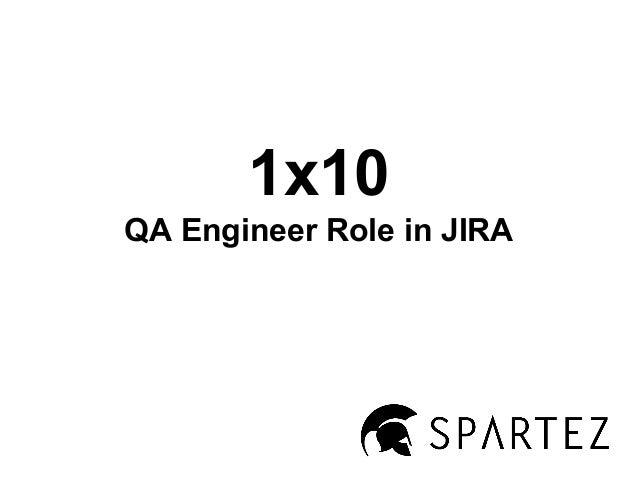 1x10 QA Engineer Role in JIRA