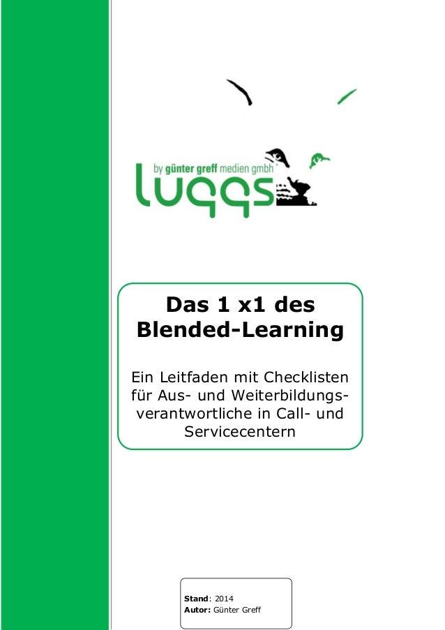 Das 1 x1 des Blended-Learning Ein Leitfaden mit Checklisten für Aus- und Weiterbildungs- verantwortliche in Call- und Serv...