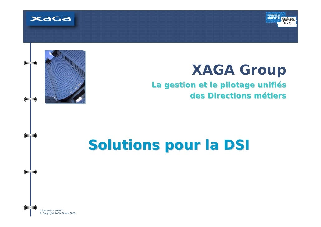 XAGA Group                                       La gestion et le pilotage unifiés                                        ...