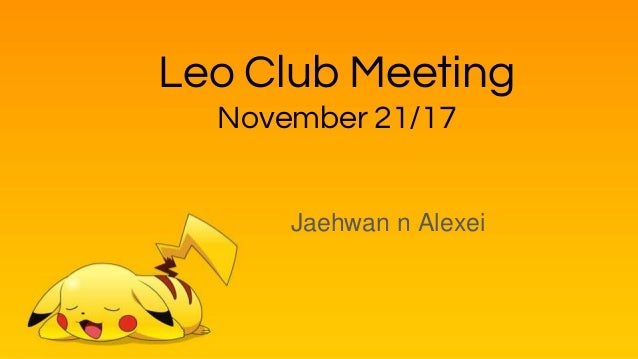 Leo Club Meeting November 21/17 Jaehwan n Alexei