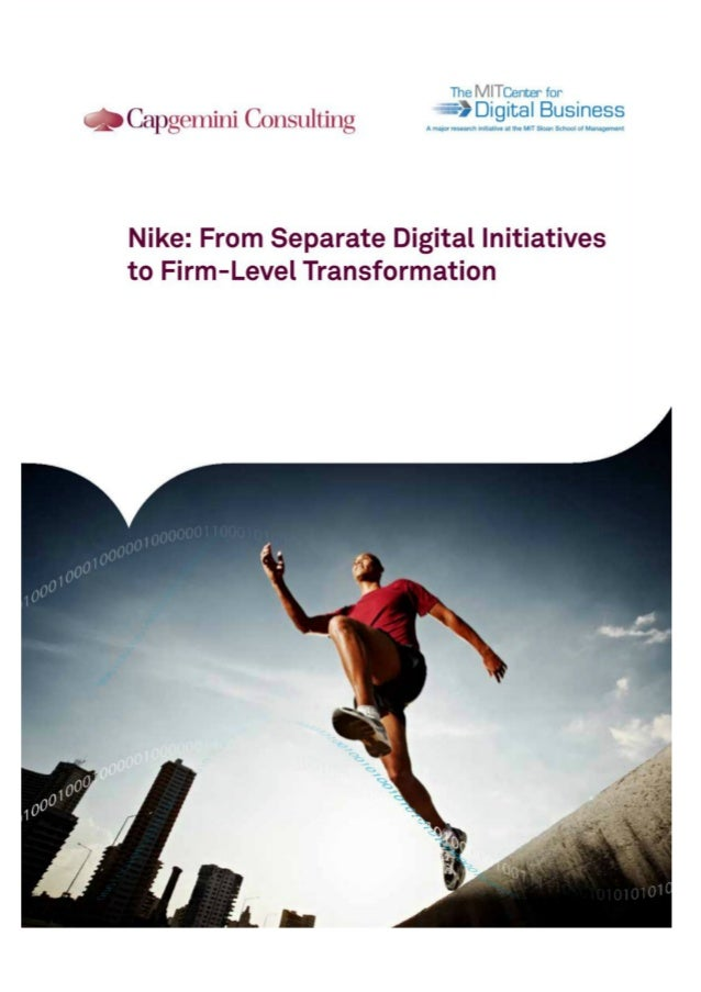 "The M | TCenter for  - - - ""v""~DigitalBusiness _ _ Capgenlnu Consulting     Nike:  From Separate Digital Initiatives to Fi..."