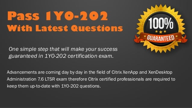 Citrix XenApp and XenDesktop Administration 7.6 LTSR 1Y0-202 Exam Q/&A+SIM