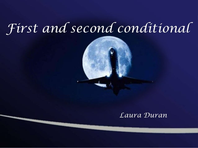 First and second conditionalLaura Duran