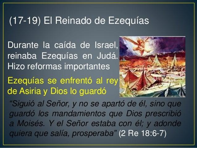 Restauró el templo, des- truyó los ídolos. Encontró el libro de la ley, lo leyó al pueblo, celebró la Pascua Reinó 31 años...